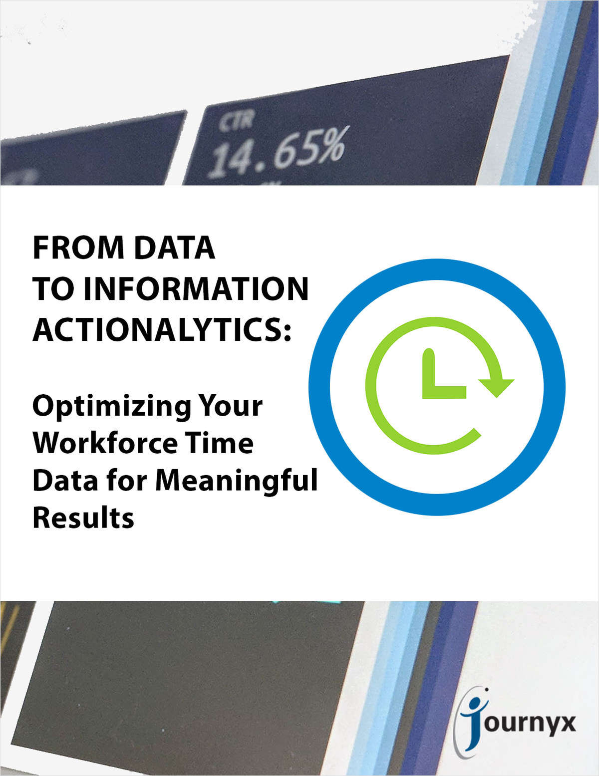 From Data to Information to Actionalytics: Optimizing Your Workforce Time Data for Meaningful Results