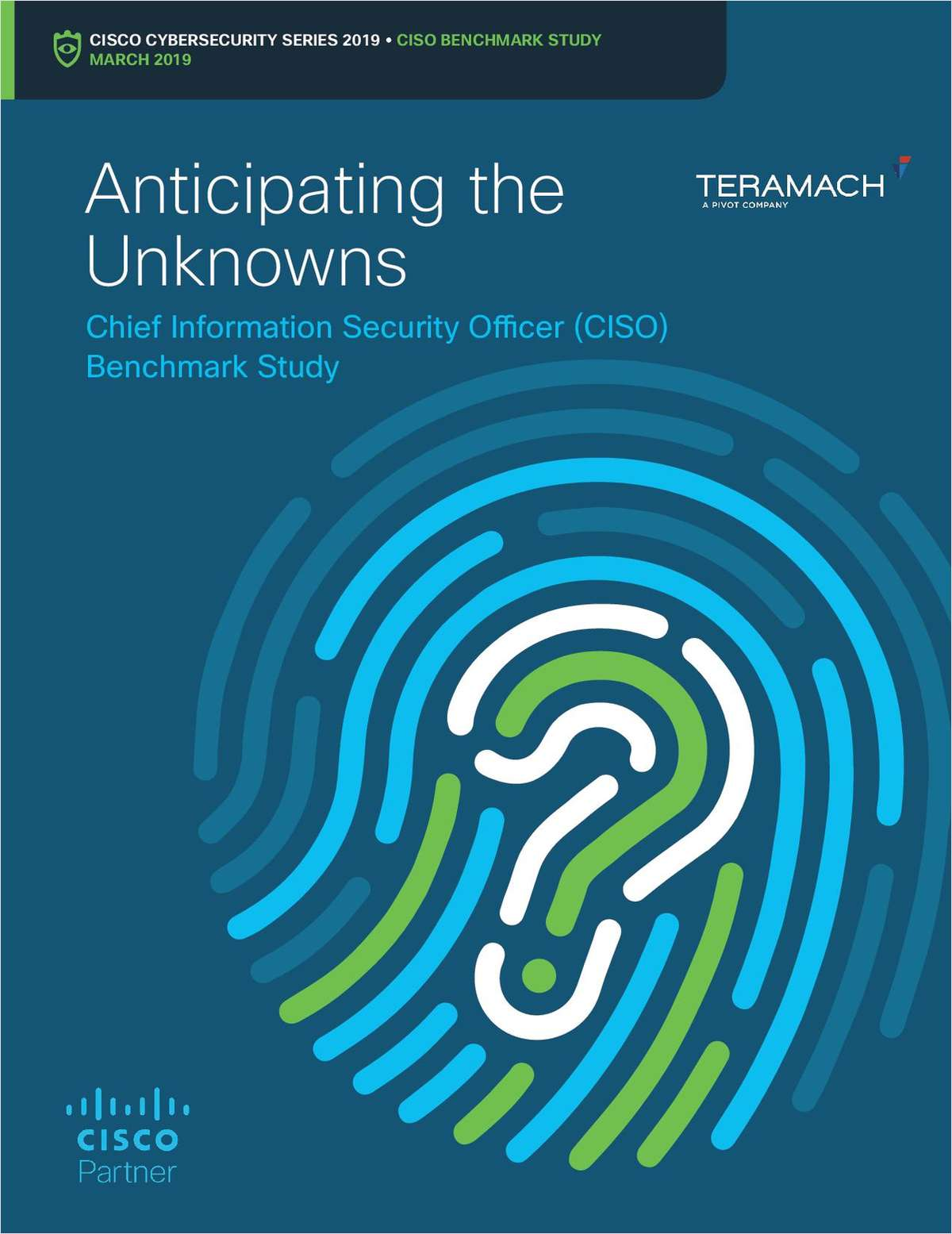 Anticipating the Unknowns: Chief Information Security Officer (CISO) Benchmark Study