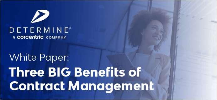 Three BIG Benefits of Contract Management