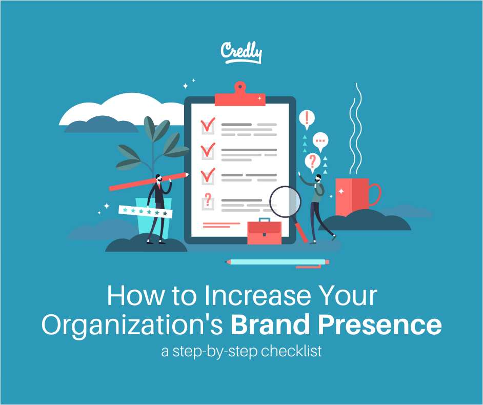 HOW TO INCREASE YOUR ORGANIZATION'S BRAND PRESENCE