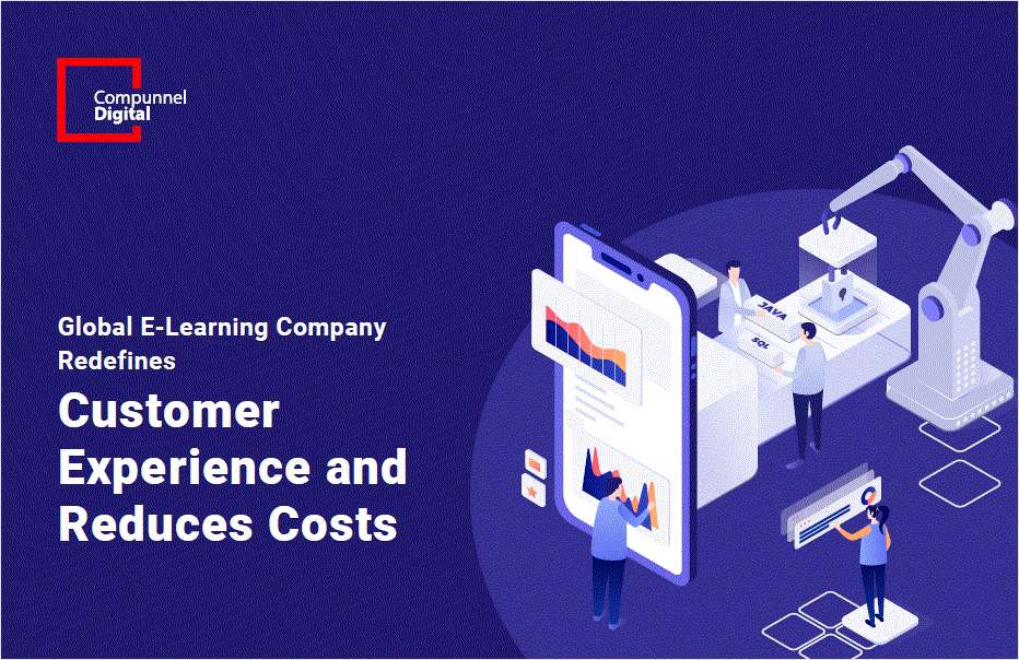 Global E-Learning Company Redefines Customer Experience and Reduces Costs