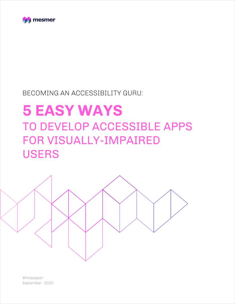Becoming an Accessibility Guru - 5 Easy Ways to Develop Accessible Apps for Visually-Impaired Users