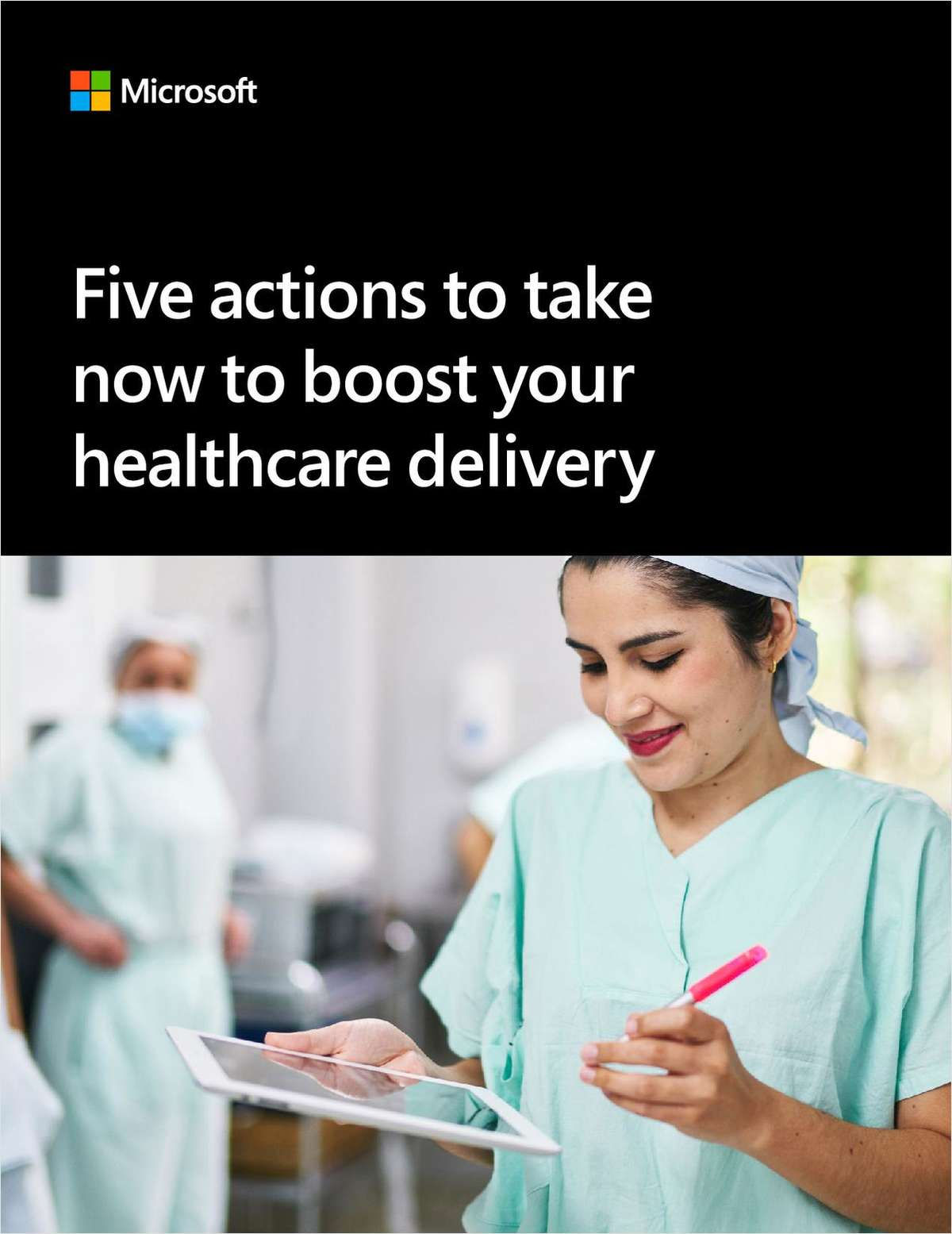 Five Action to Take Now to Boost Your Healthcare Delivery
