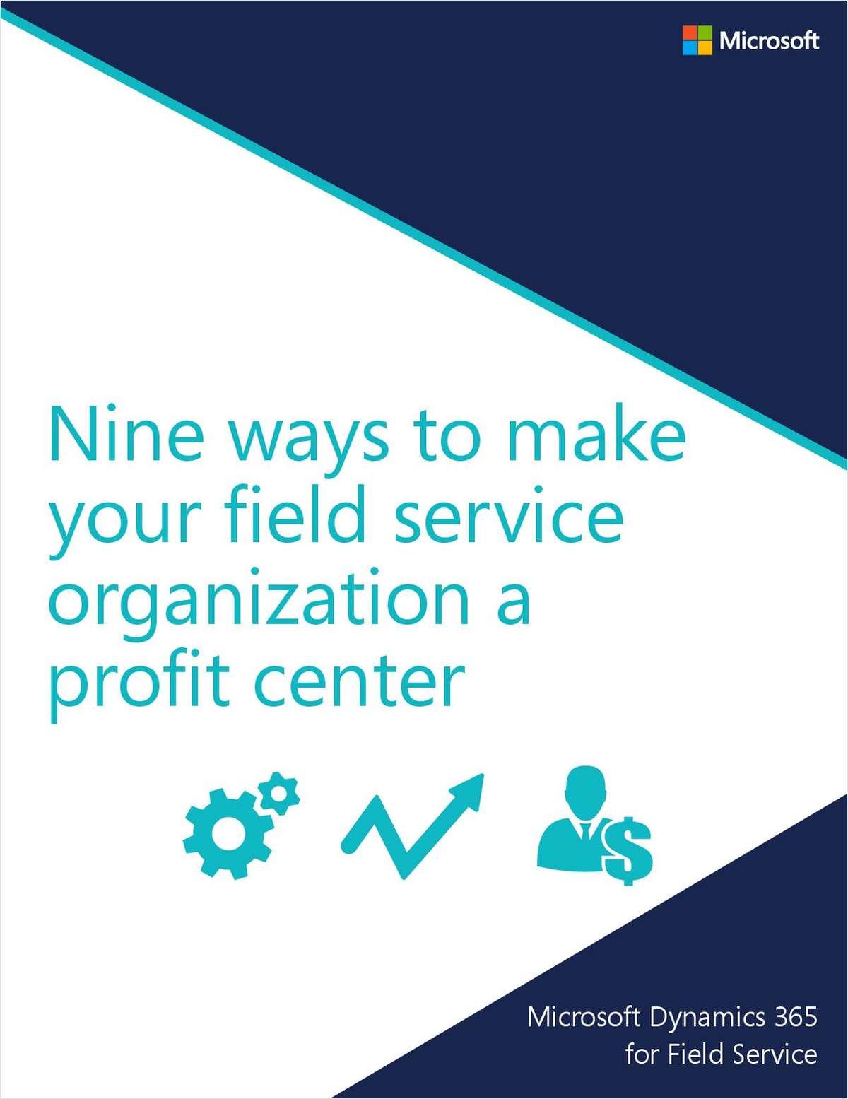 9 Ways to Make Your Field Service Organization a Profit Center