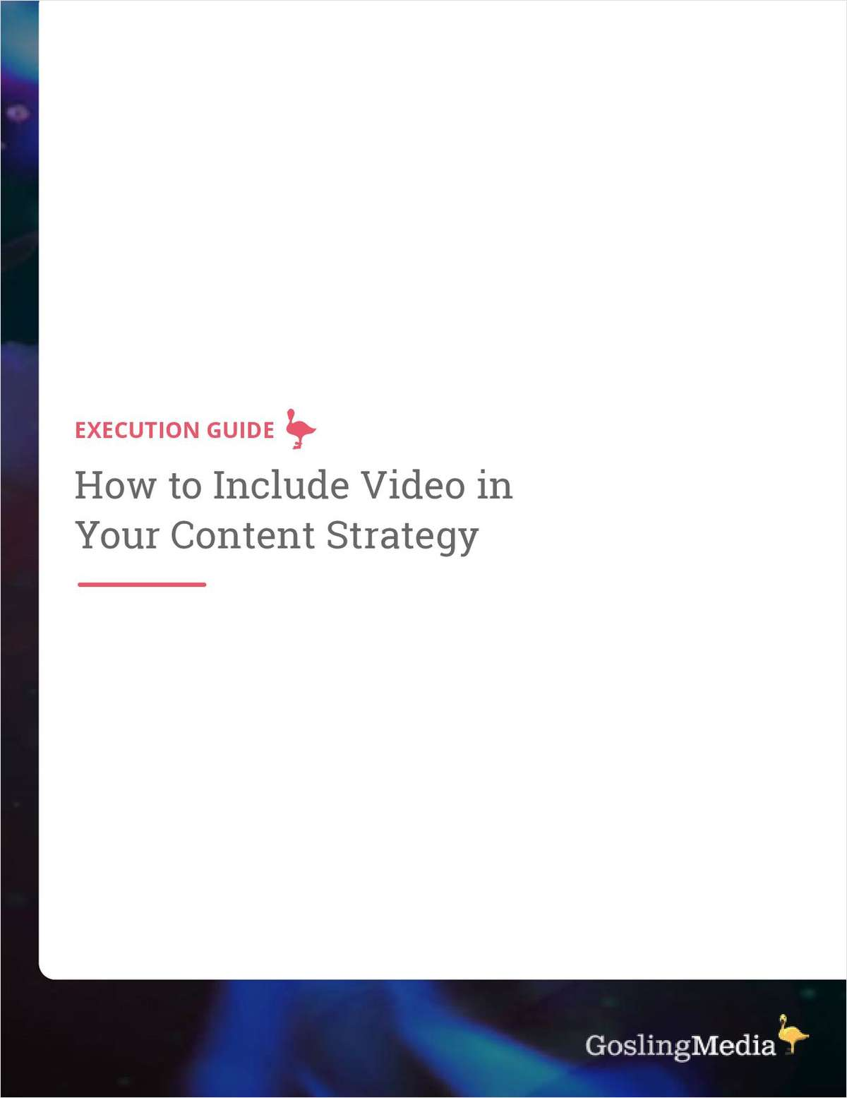 Execution Guide: Add Video to your Content Strategy