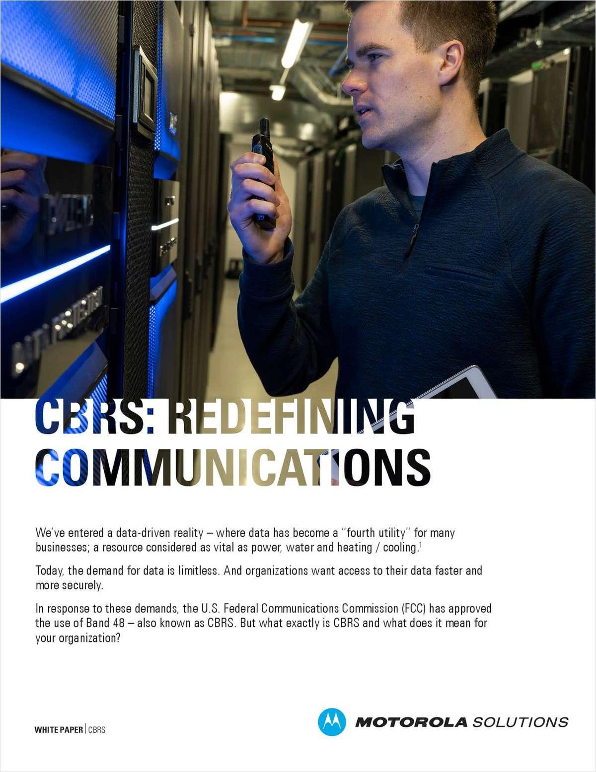 CBRS: Redefining Communications