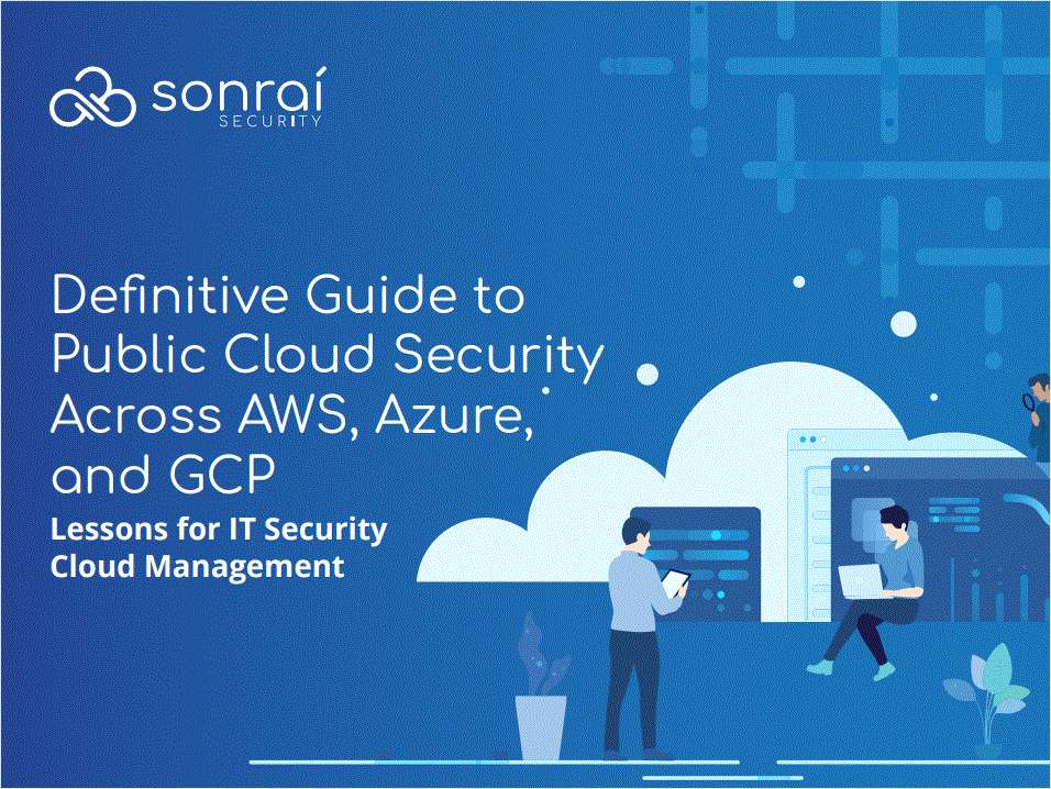 Definitive Guide to Public Cloud Security: AWS, Azure, and GCP