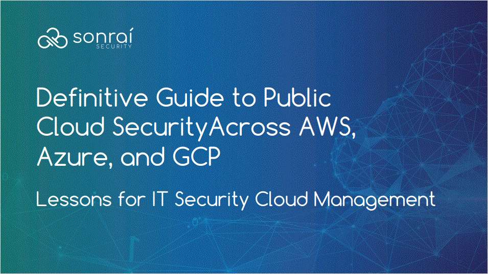 Comparing Security Capabilities of AWS, Azure, and GCP