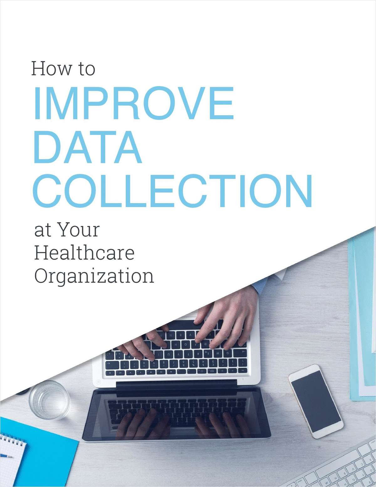 How to Improve Data Collection at Your Healthcare Organization
