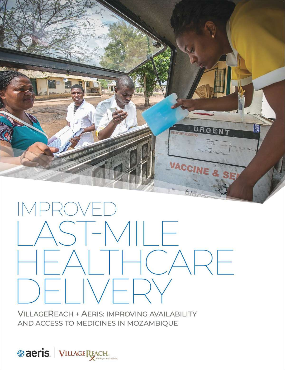 VillageReach + Aeris: Improving Availability and Access to Medicines to Mozambique