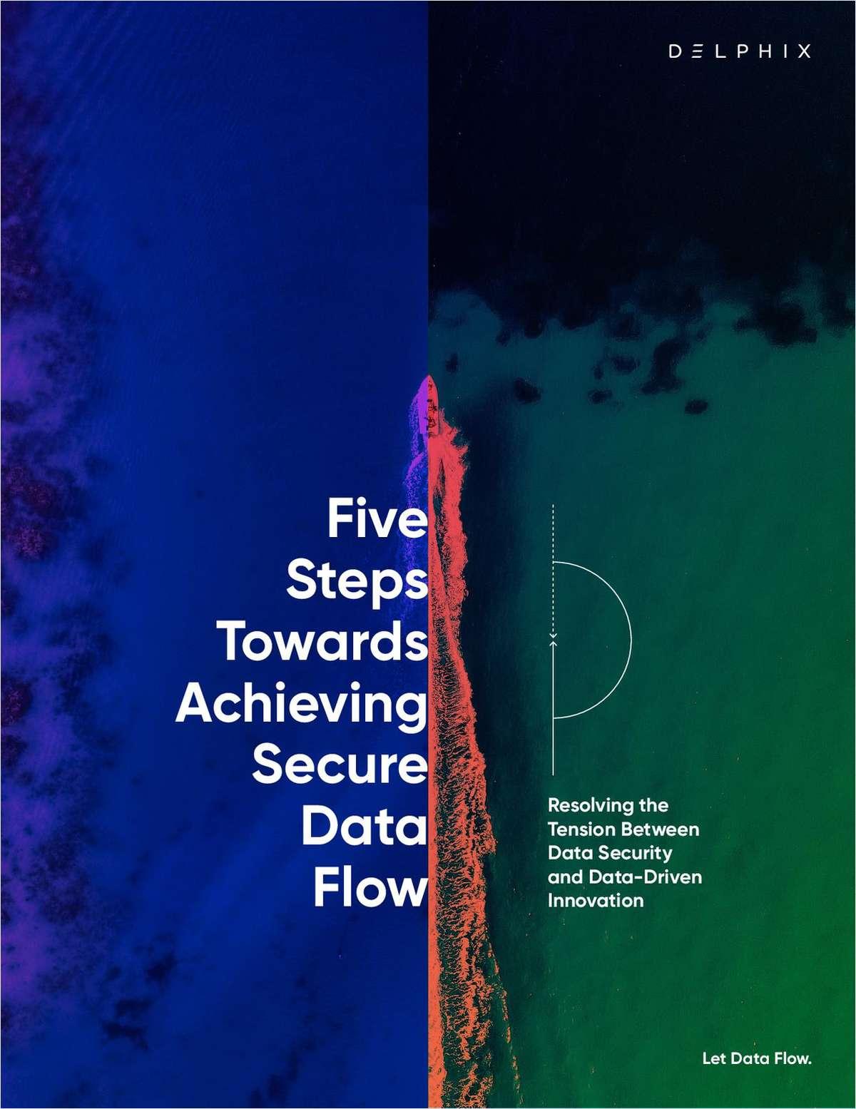 Five Steps Towards Achieving Secure Data Flow