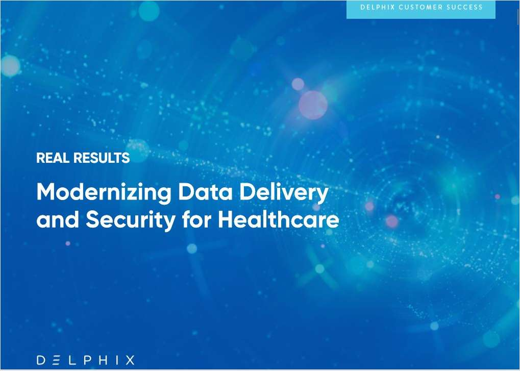 Modernizing Data Delivery and Security for Healthcare
