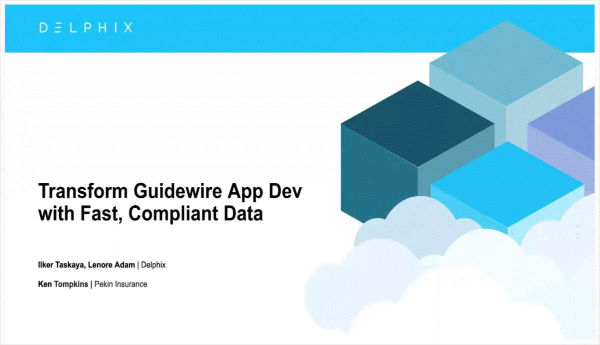 Transform Guidewire Application Development with Fast, Compliant Data