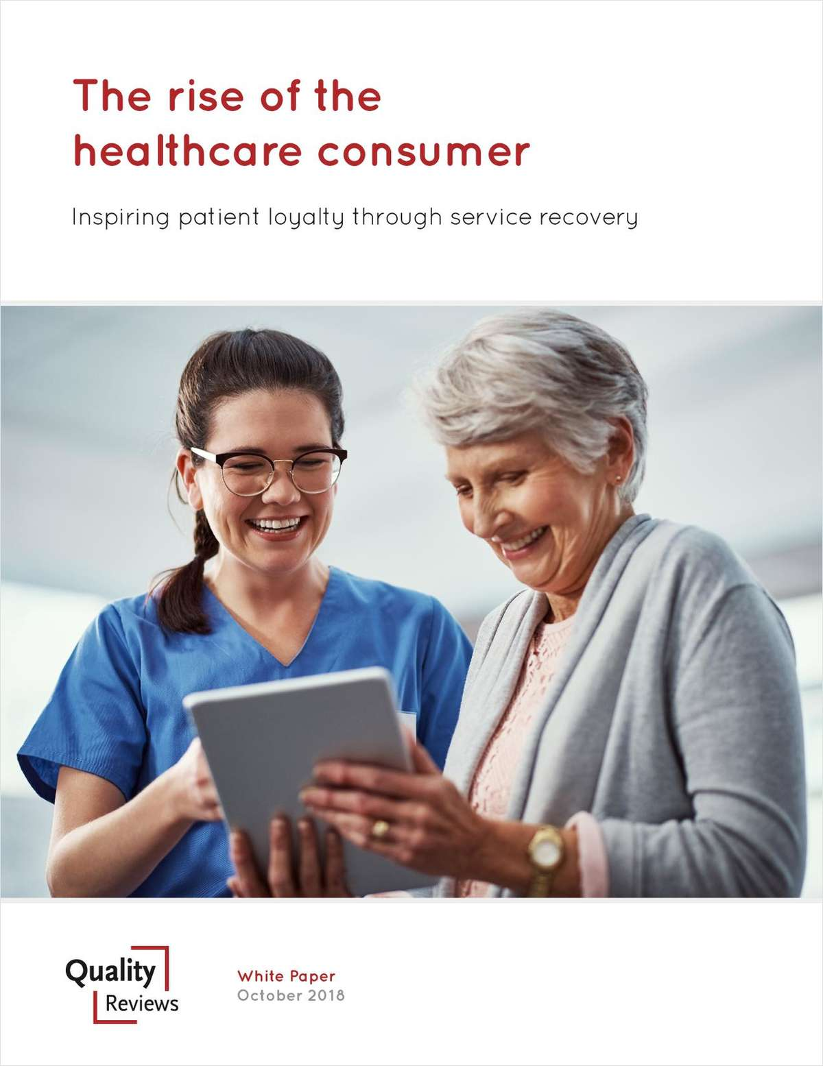 The Rise of the Healthcare Consumer: Inspiring Patient Loyalty Through Service Recovery