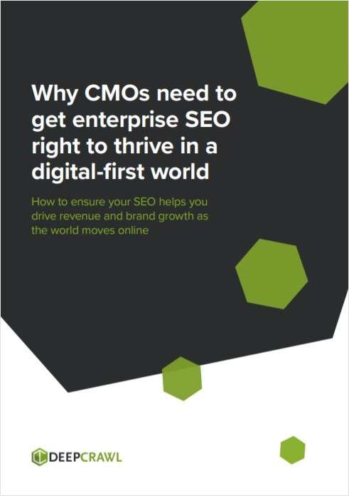 Why CMOs Need to Get Enterprise SEO Right to Thrive in a Digital-First World