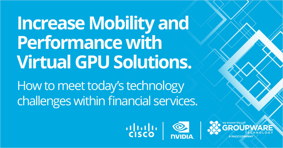 Increase Mobility and Performance with Virtual GPU Solutions