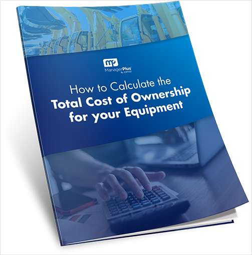How to Calculate Total Cost of Ownership for your Equipment