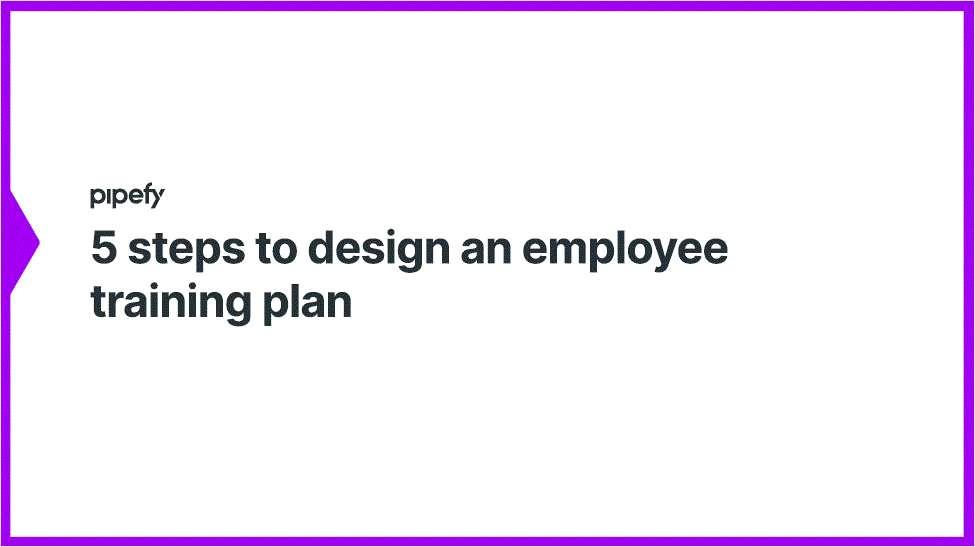 5 Steps to Design an Employee Training Plan