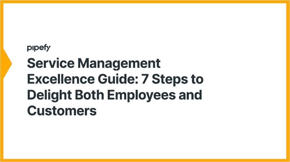 Service Management Excellence Guide: 7 Steps to Delight Both Employees and Customers