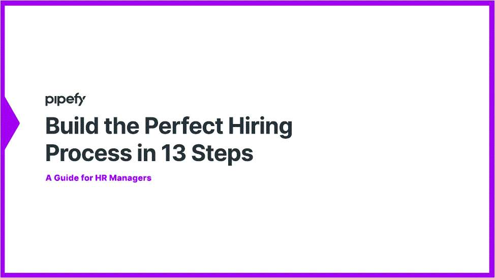 Build the Perfect Hiring Process in 13 Steps