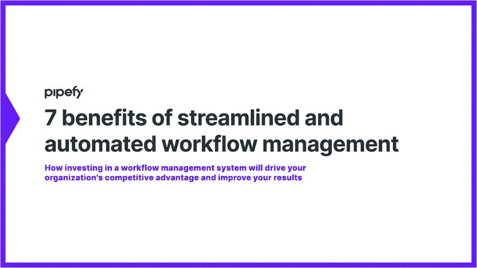 7 Benefits of Streamlined and Automated Workflow Management