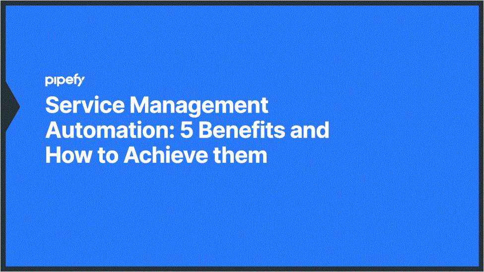 Service Management Automation: 5 Benefits and How to Achieve them