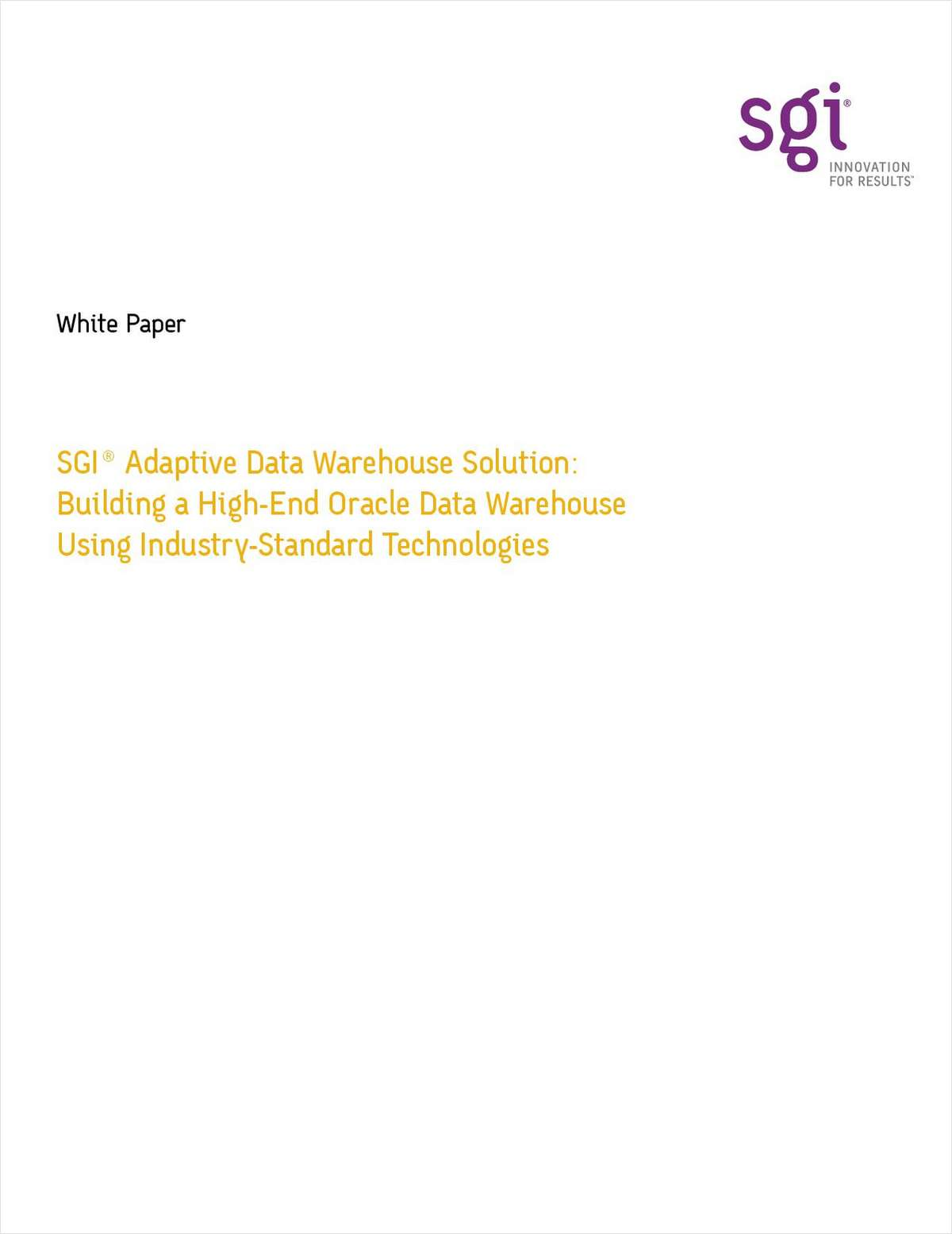 SGI® Adaptive Data Warehouse: Building a High-End Oracle Data Warehouse Using Industry-Standard Technologies
