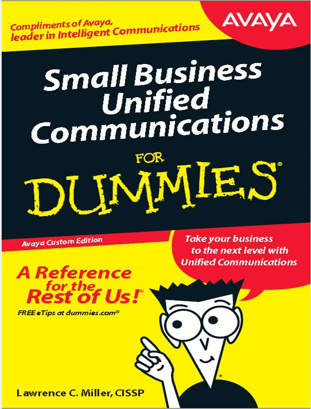 Small Business Unified Communications For Dummies, Avaya Custom Edition
