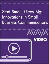 Start Small, Grow Big: Innovations in Small Business Communications