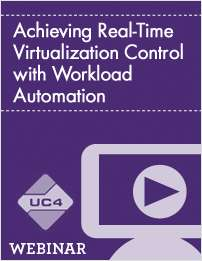 Achieving Real-Time Virtualization Control with Workload Automation