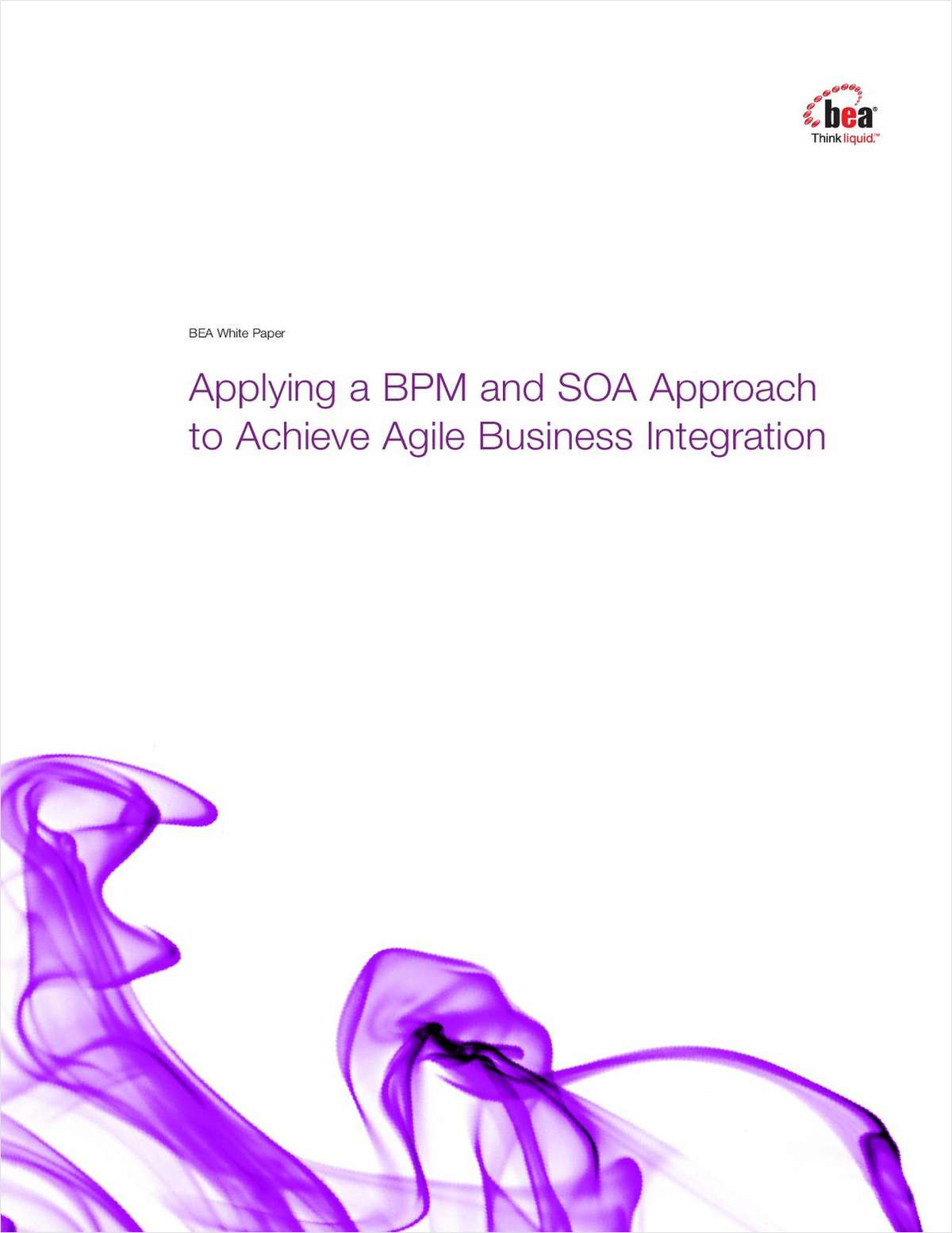 Applying a BPM and SOA Approach to Achieve Agile Business Integration