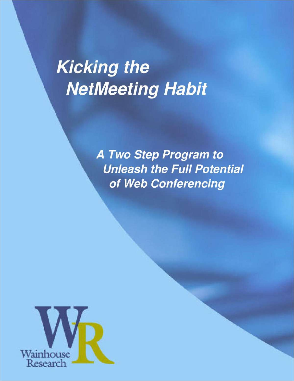 Kicking the NetMeeting Habit:  A Two-Step Program to Unleash the Full Potential of Web Conferencing