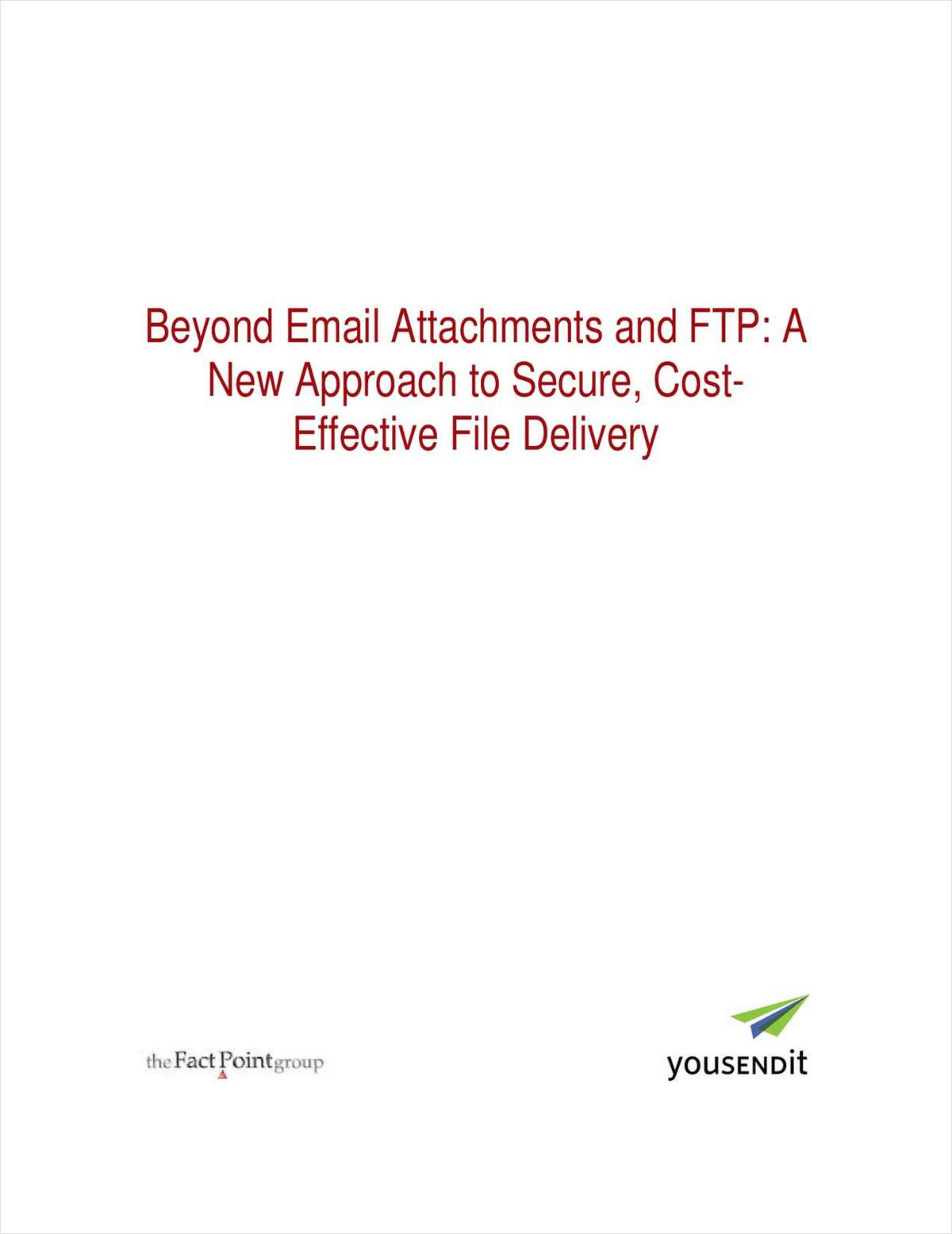 Beyond Email Attachments and FTP: A New Approach to Secure, Cost-Effective File Delivery