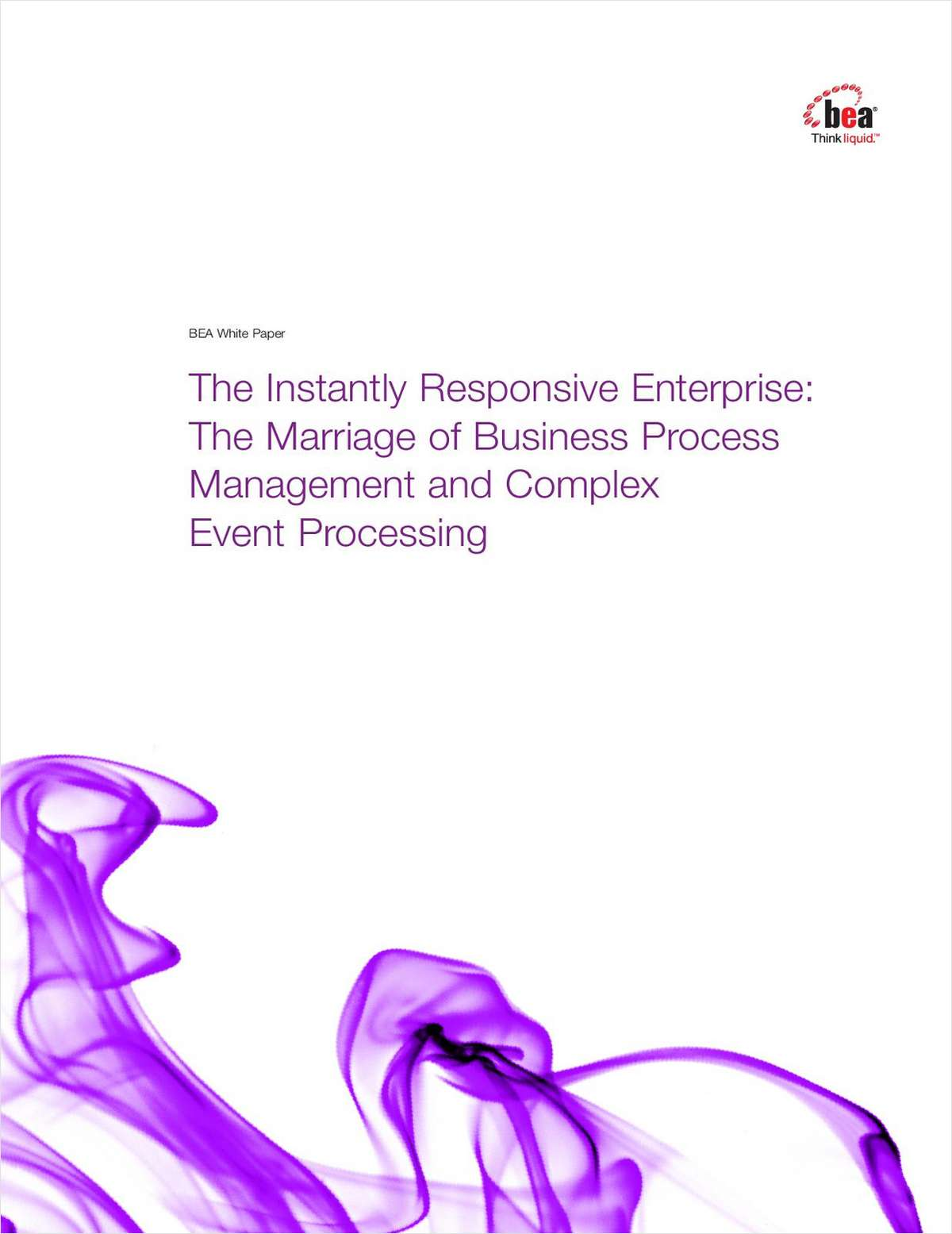 The Instantly Responsive Enterprise: The Marriage of Business Process Management and Complex Event Processing