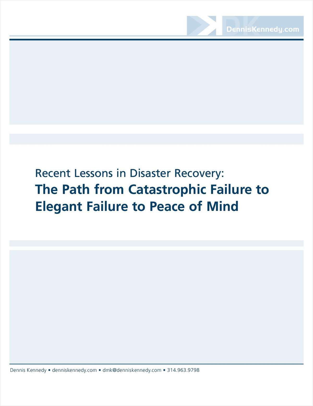 Recent Lessons in Disaster Recovery: The Path from Catastrophic Failure to Elegant Failure to Peace of Mind
