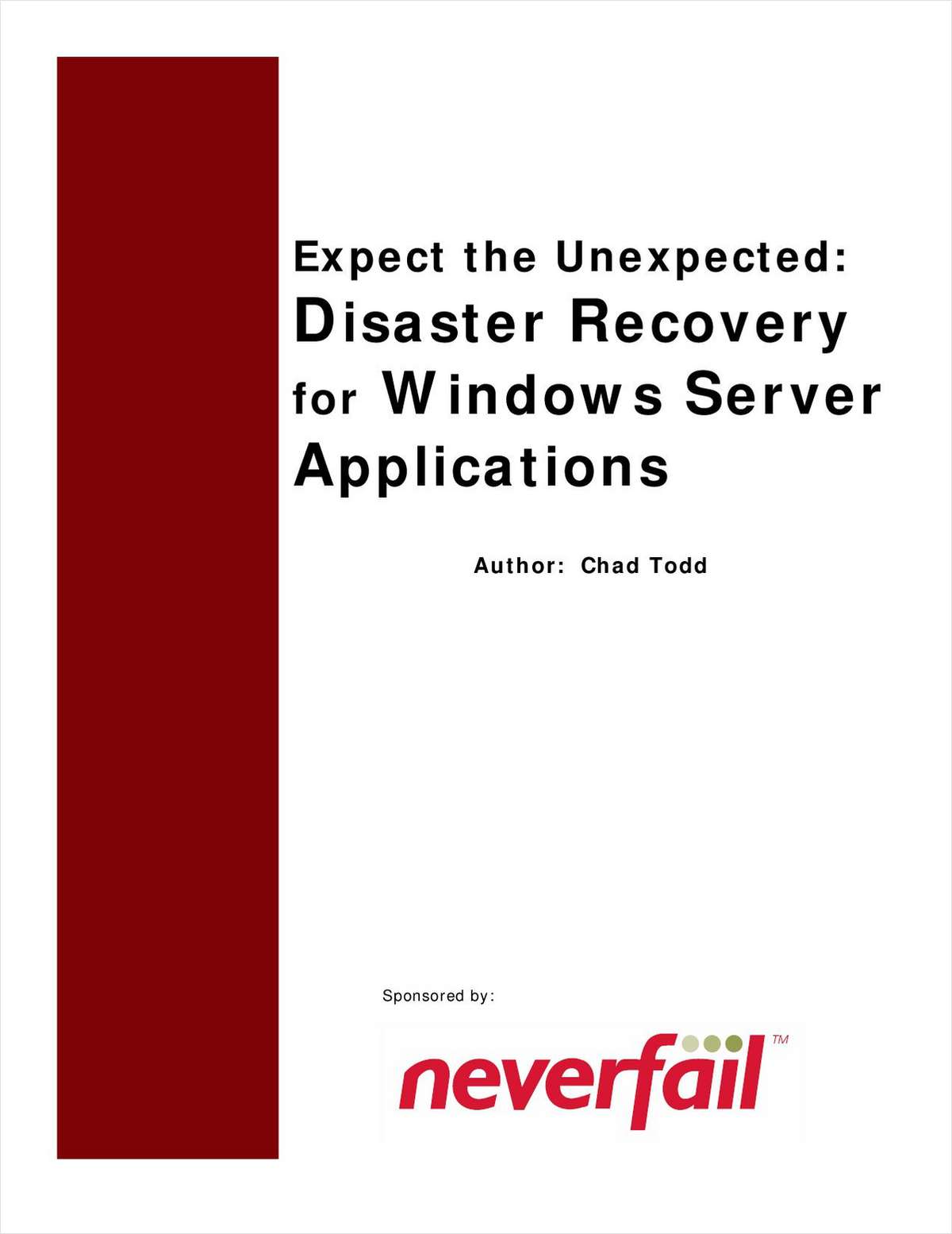 Expect the Unexpected: High Availability and Disaster Recovery for Windows Applications
