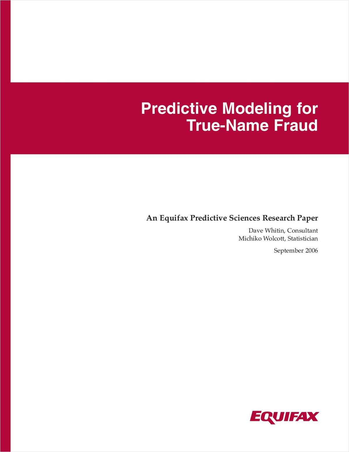 Predictive Modeling for True-Name Fraud