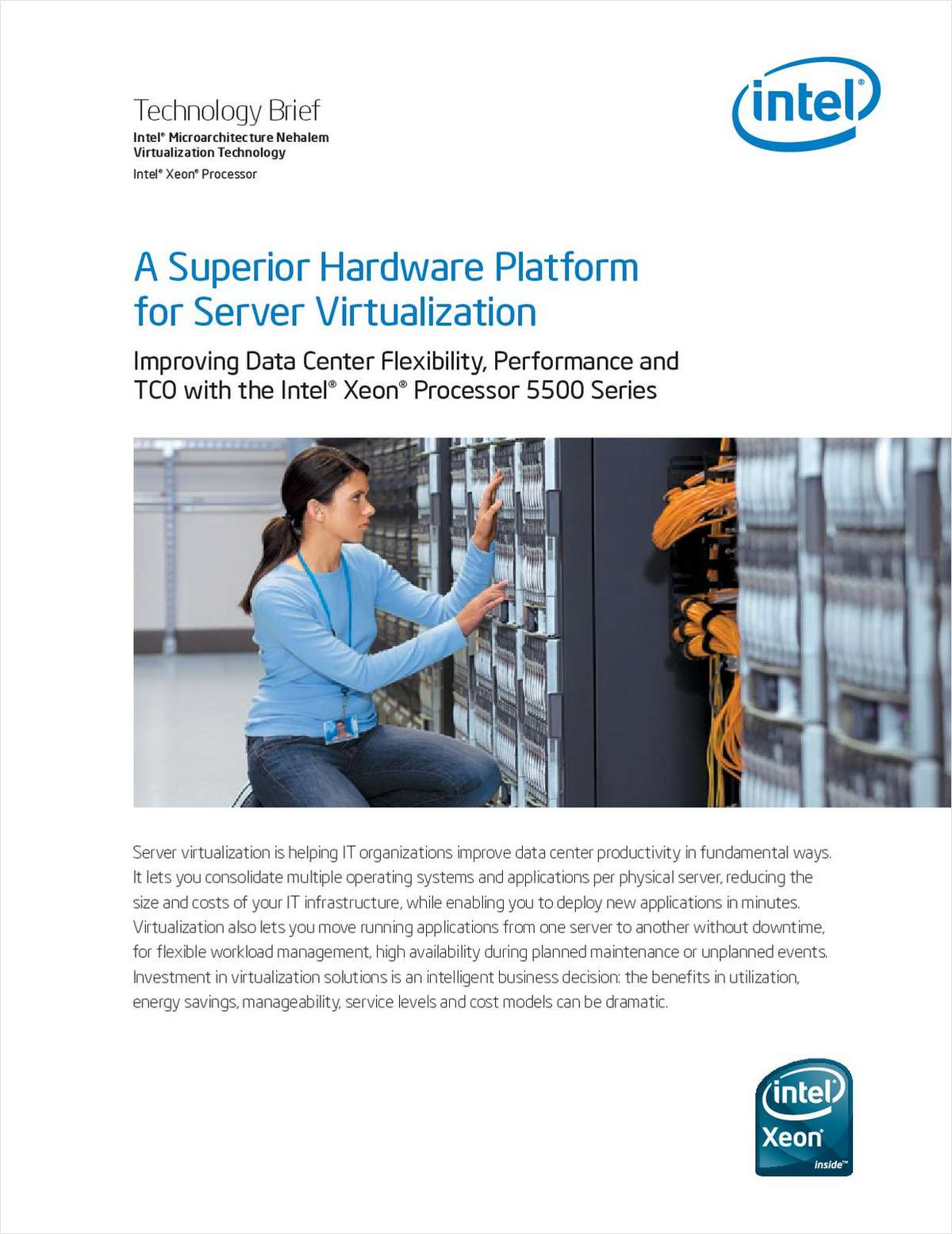 A Superior Hardware Platform for Server Virtualization: Improving Data Center Flexibility, Performance and TCO with the Intel® Xeon® Processor 5500 Series