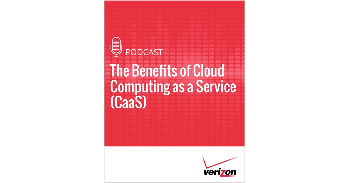 The Benefits of Cloud Computing as a Service (CaaS), Free