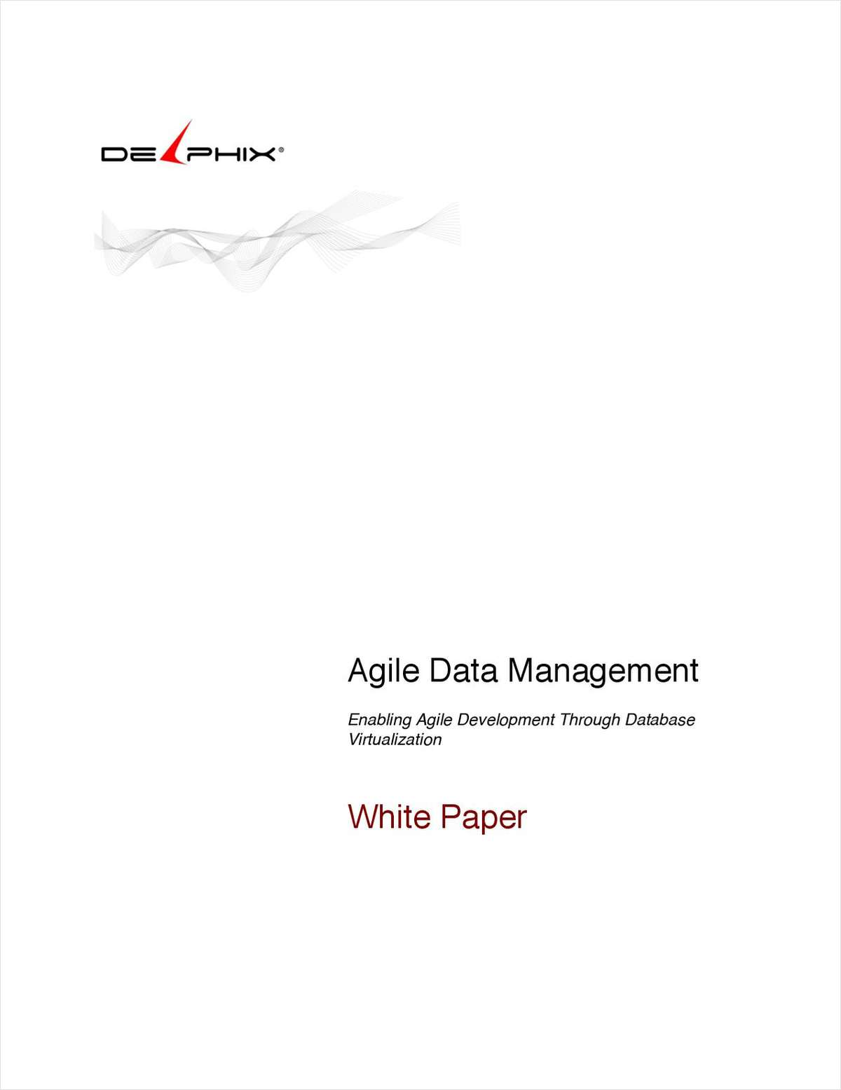 Agile Data Management: Enabling Agile Development Through Database Virtualization