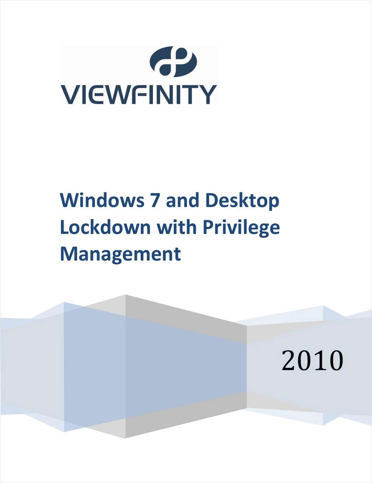 Windows 7 Desktop Lockdown with Privilege Management