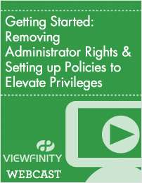 Getting Started: Removing Administrator Rights & Setting up Policies to Elevate Privileges