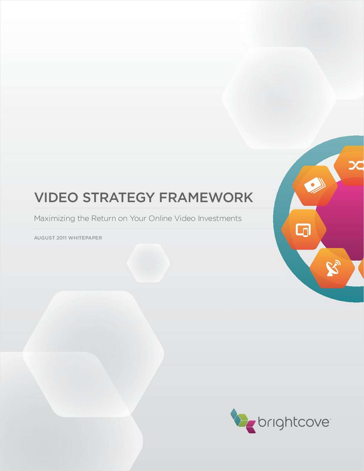 Video Strategy Framework: Maximizing the Return on Your Online Video Investments