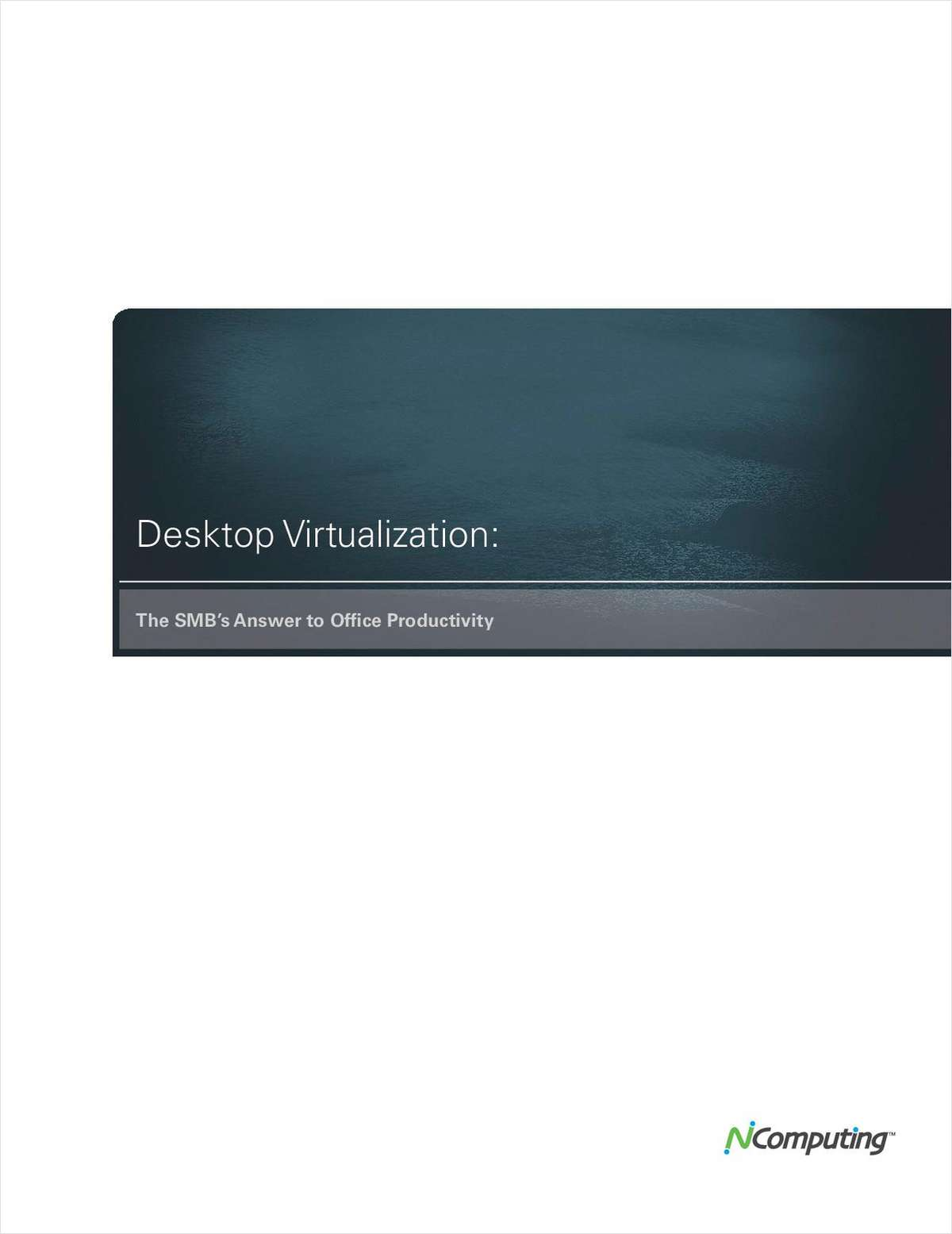 Desktop Virtualization: The SMB's Answer to Office Productivity