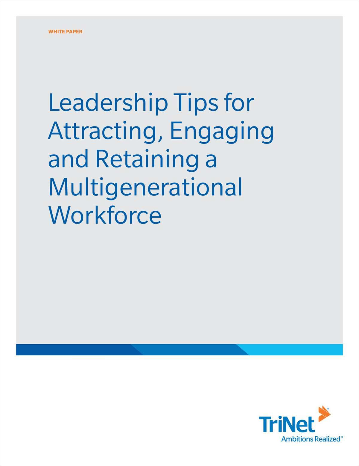 Leadership Tips for Attracting, Engaging and Retaining a Multigenerational Workforce