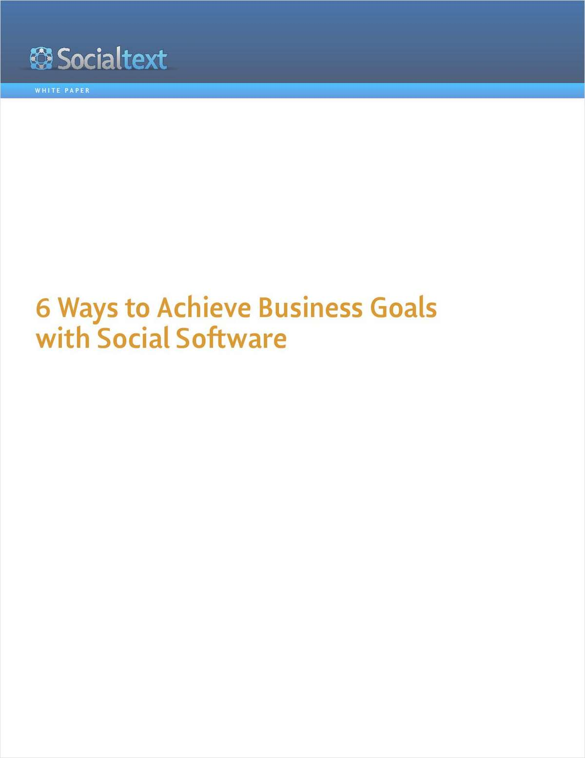 6 Ways to Achieve Business Goals with Social Software