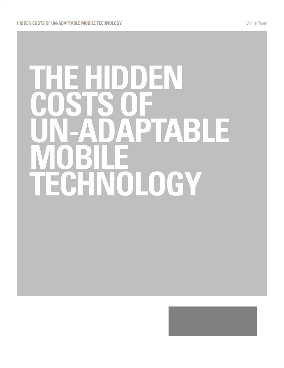 The Hidden Costs of Un-Adaptable Mobile Technology