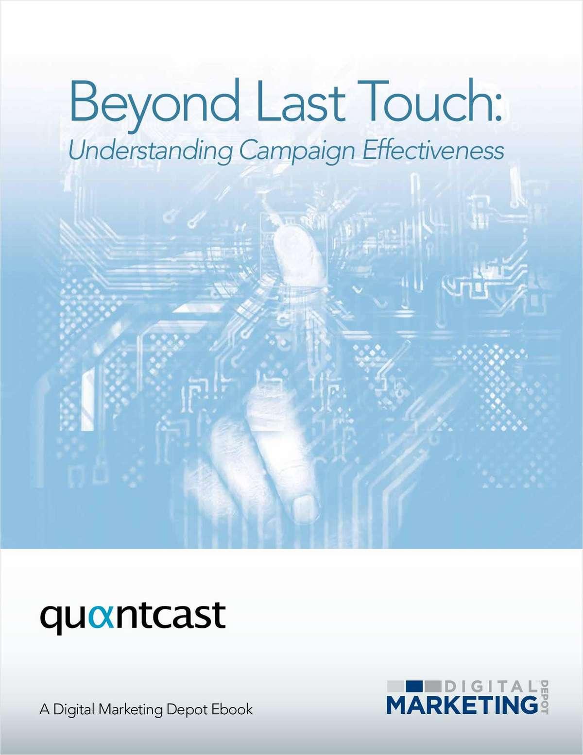 Beyond Last Touch: Understanding Campaign Effectiveness