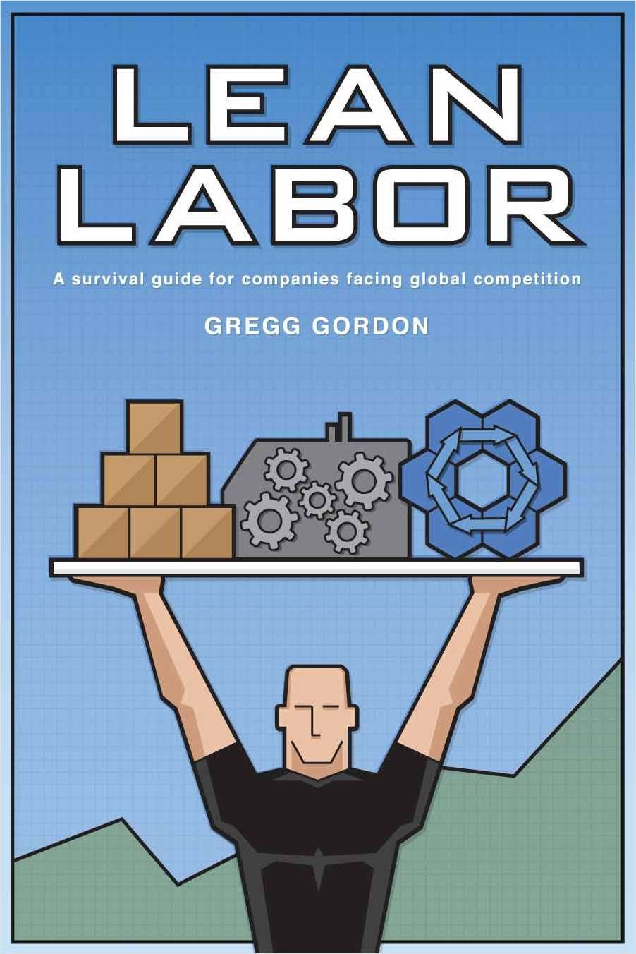 Lean Labor: A Survival Guide for Companies Facing Global Competition