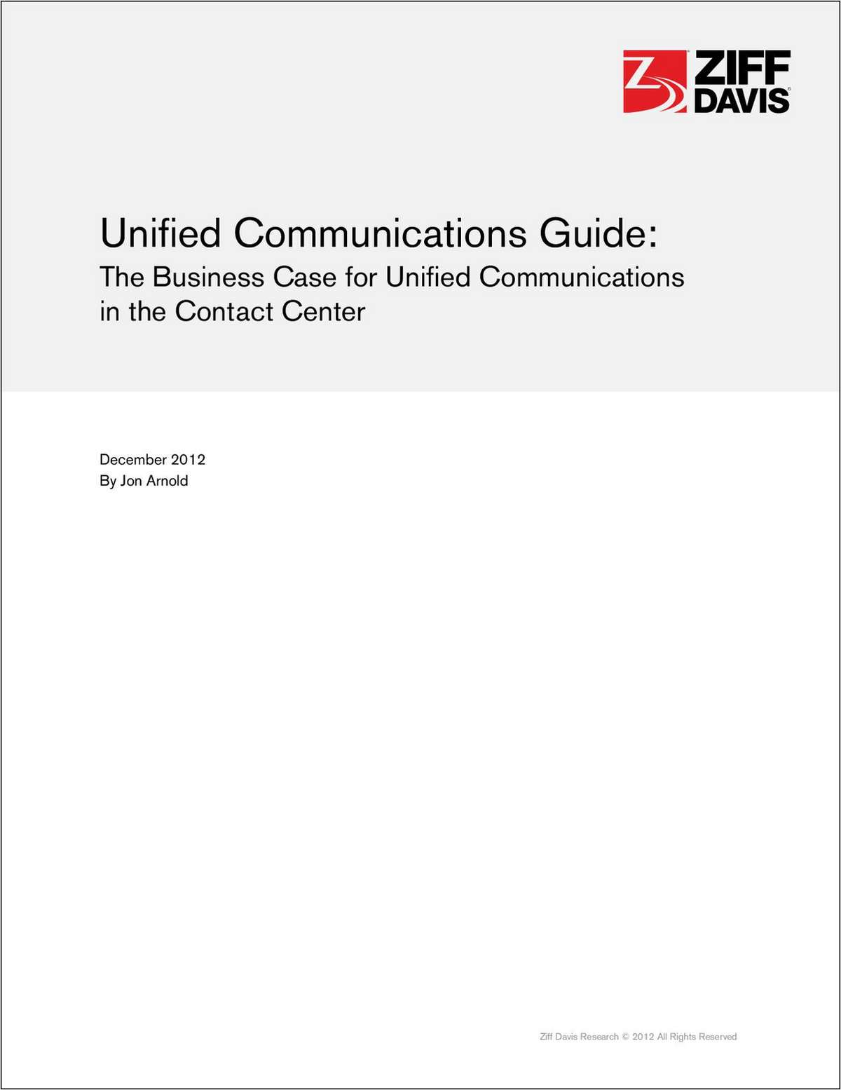 Unified Communications Guide: The Business Case for Unified Communications in the Contact Center